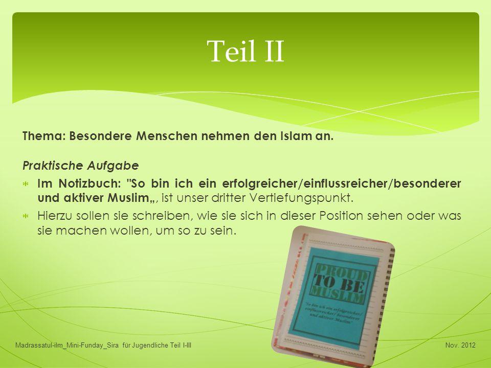 Thema: Besondere Menschen nehmen den Islam an. Praktische Aufgabe  Im Notizbuch: