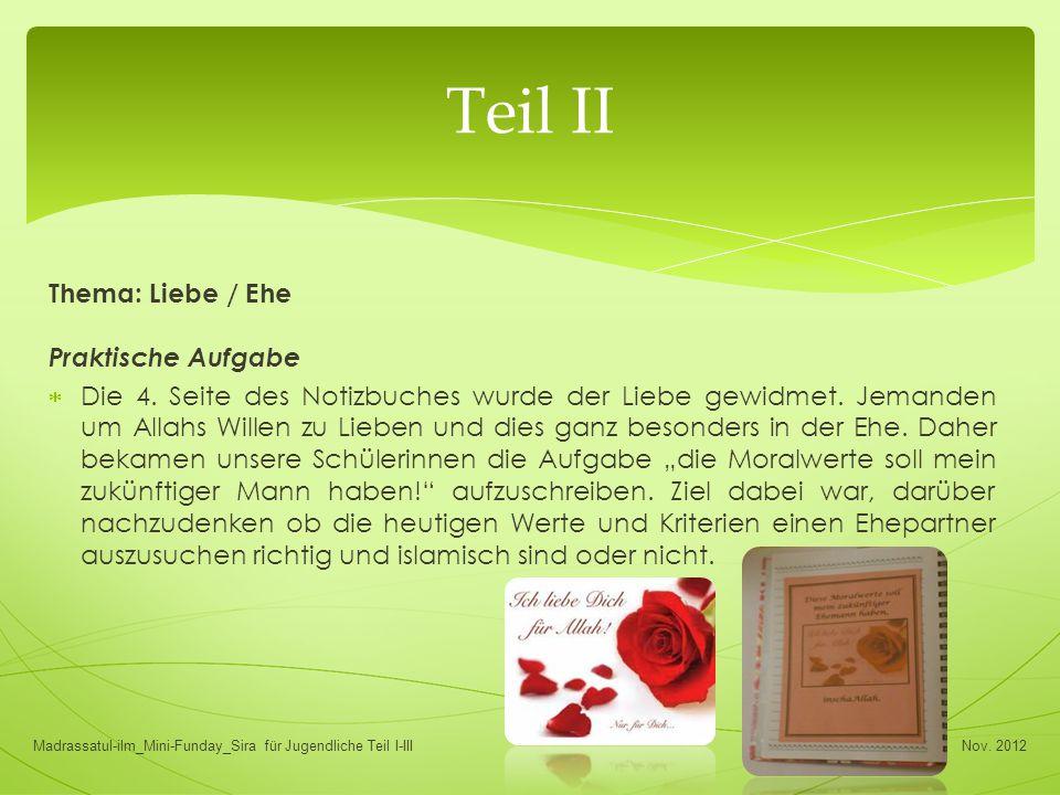 Thema: Liebe / Ehe Praktische Aufgabe  Die 4. Seite des Notizbuches wurde der Liebe gewidmet. Jemanden um Allahs Willen zu Lieben und dies ganz beson