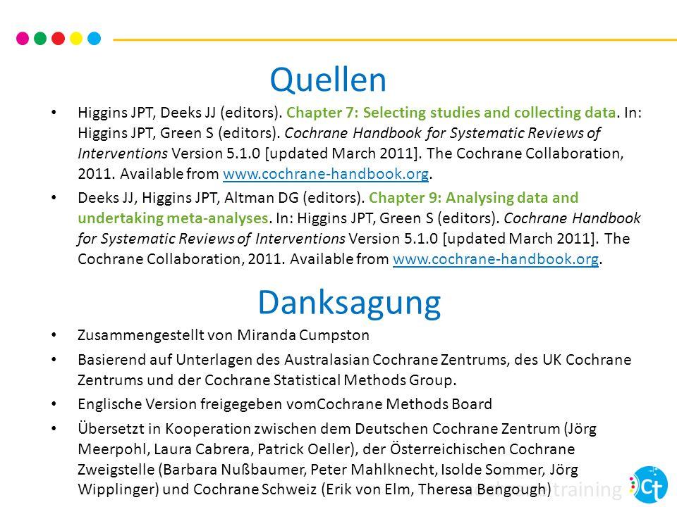cochrane training Quellen Higgins JPT, Deeks JJ (editors). Chapter 7: Selecting studies and collecting data. In: Higgins JPT, Green S (editors). Cochr