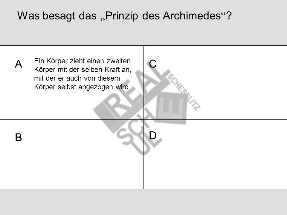 """Was besagt das """" Prinzip des Archimedes ."""