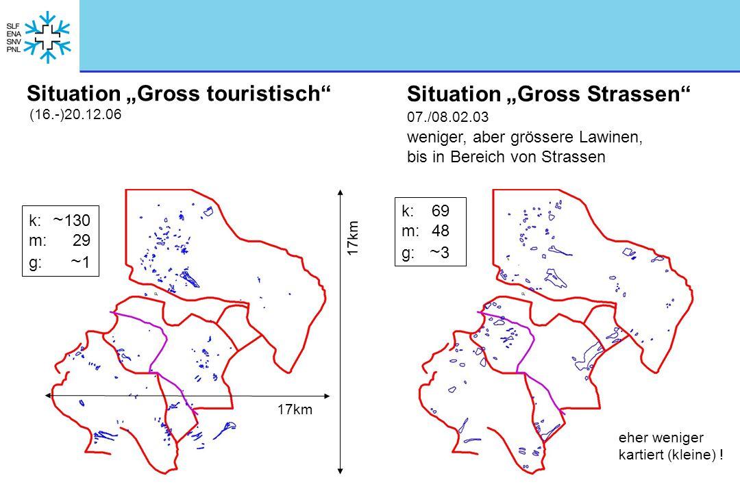 """Situation """"Gross Strassen"""" Situation """"Gross touristisch"""" weniger, aber grössere Lawinen, bis in Bereich von Strassen (16.-)20.12.06 07./08.02.03 17km"""