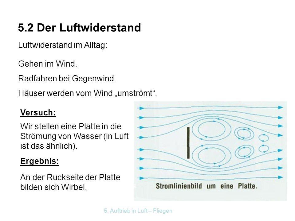 5. Auftrieb in Luft – Fliegen Beim Zeppelin NT bildet die Hülle auch gleichzeitig die einzige Gaszelle. Ihr Volumen beträgt beim NT 07 8225 m³ bei ein