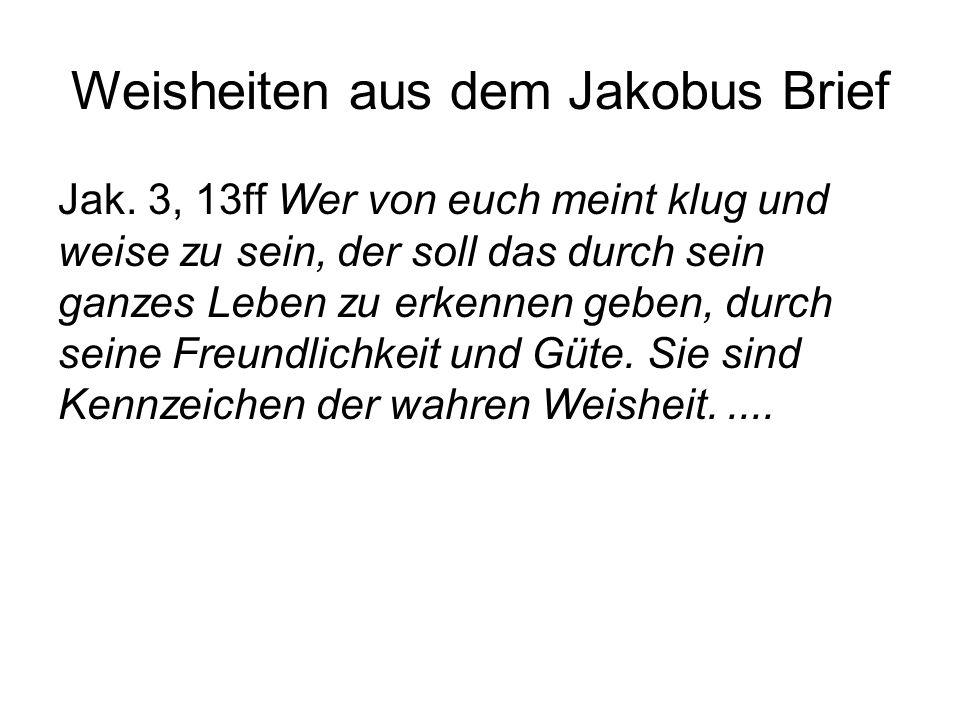Weisheiten aus dem Jakobus Brief Jak.