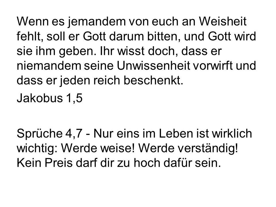 Das Buch Hiob = Buch der Weisheit Hiob 28,28 - Gott sagte - Weise ist, wer Ehrfurcht von mir hat, und Einsicht besitzt, wer sich vom Bösen abkehrt.