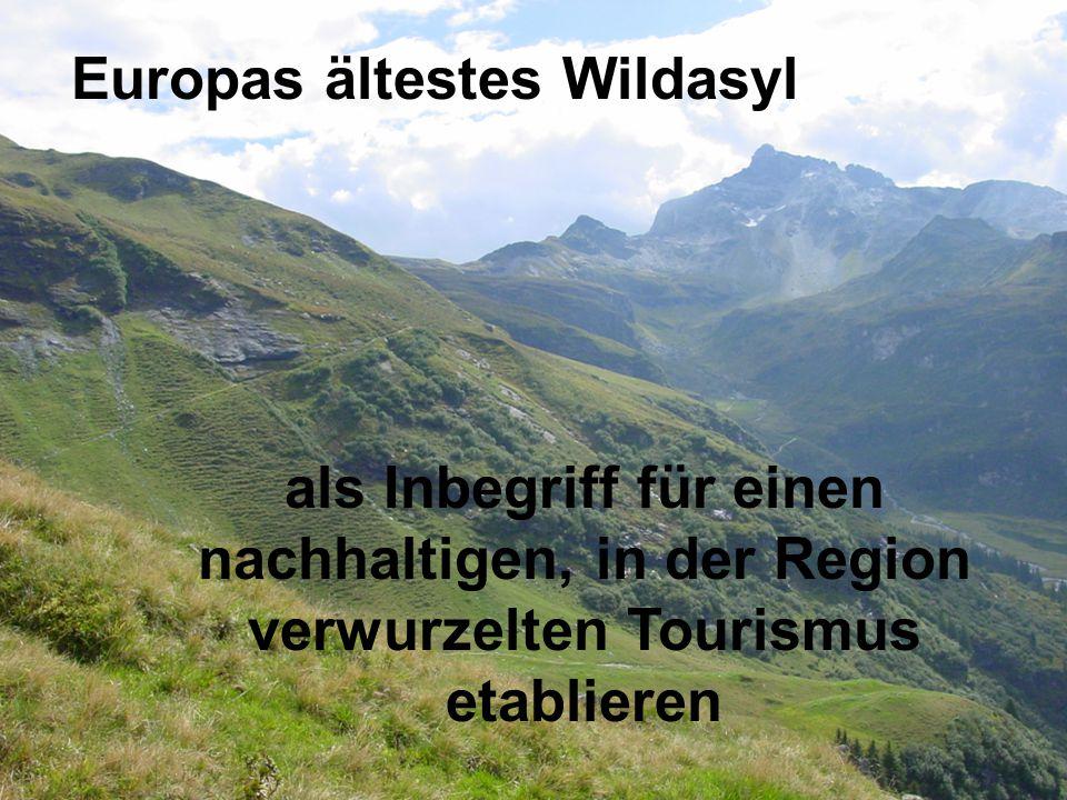 Europas ältestes Wildasyl als Inbegriff für einen nachhaltigen, in der Region verwurzelten Tourismus etablieren