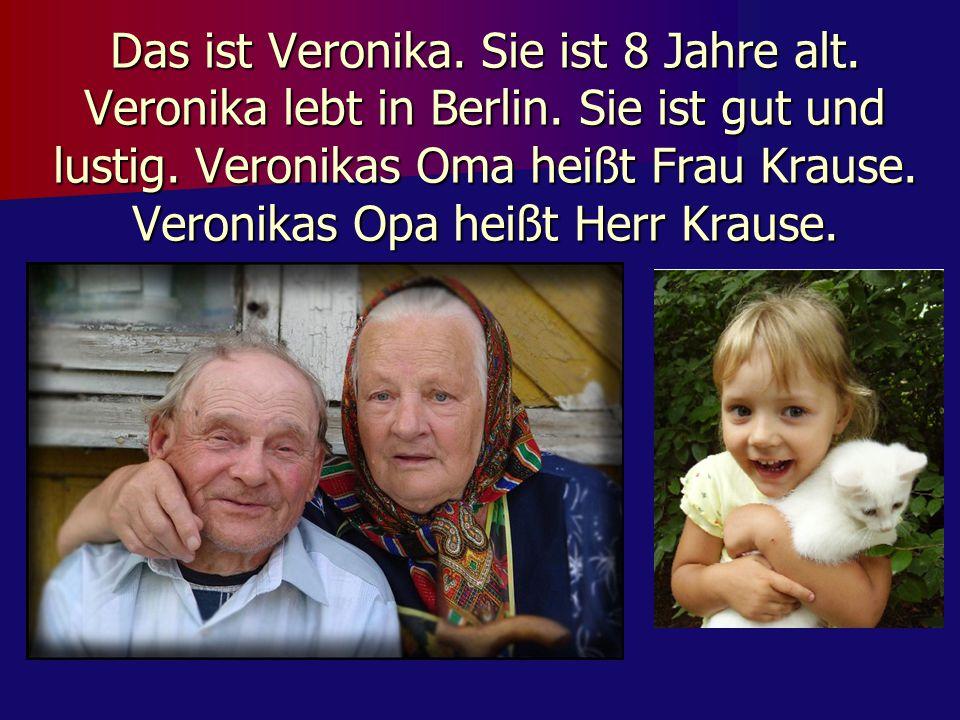 Das ist Veronika. Sie ist 8 Jahre alt. Veronika lebt in Berlin. Sie ist gut und lustig. Veronikas Oma heißt Frau Krause. Veronikas Opa heißt Herr Krau