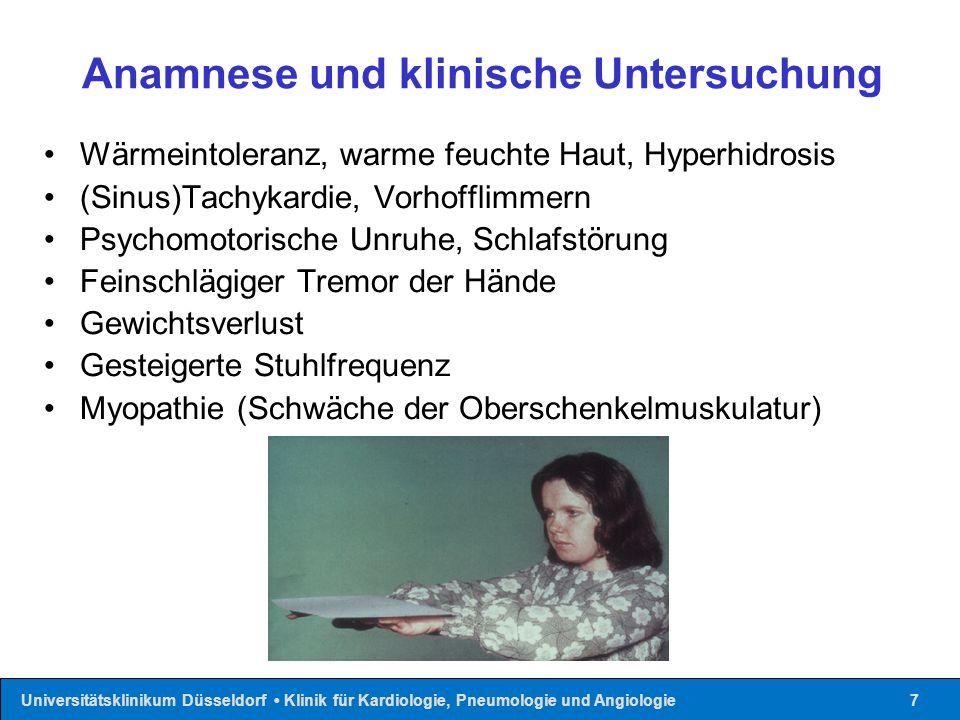 Universitätsklinikum Düsseldorf Klinik für Kardiologie, Pneumologie und Angiologie7 Anamnese und klinische Untersuchung Wärmeintoleranz, warme feuchte