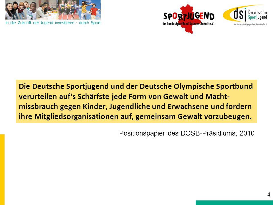 Die Deutsche Sportjugend und der Deutsche Olympische Sportbund verurteilen auf's Schärfste jede Form von Gewalt und Macht- missbrauch gegen Kinder, Ju