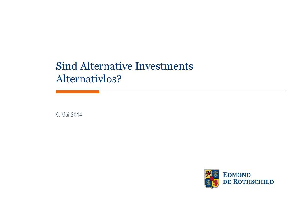 Sind Alternative Investments Alternativlos.GROUPE EDMOND DE ROTHSCHILD 22 Eine Umfrage von Dr.