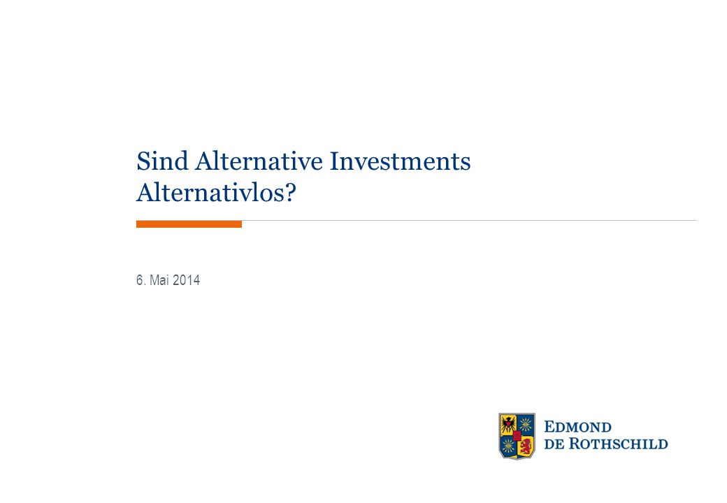 Sind Alternative Investments Alternativlos.EDMOND DE ROTHSCHILD GRUPPE 12 III.