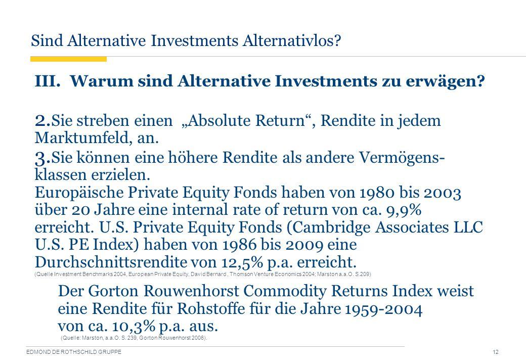 """Sind Alternative Investments Alternativlos? EDMOND DE ROTHSCHILD GRUPPE 12 III. Warum sind Alternative Investments zu erwägen? 2. Sie streben einen """"A"""