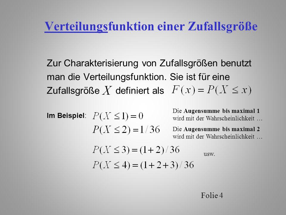 Folie 5 Erwartungswert und Varianz diskreter Zufallsgrößen sei eine diskrete Zufallsgröße mit den möglichen Werten.