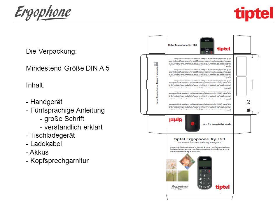 Die Verpackung: Mindestend Größe DIN A 5 Inhalt: - Handgerät - Fünfsprachige Anleitung - große Schrift - verständlich erklärt - Tischladegerät - Ladek