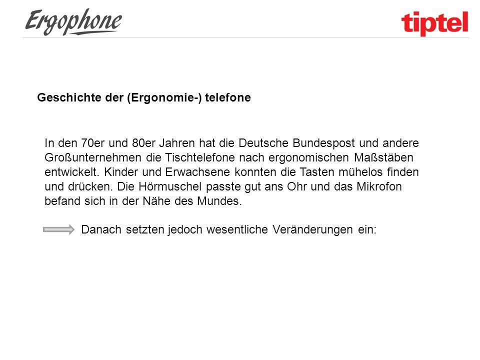 Geschichte der (Ergonomie-) telefone In den 70er und 80er Jahren hat die Deutsche Bundespost und andere Großunternehmen die Tischtelefone nach ergonom