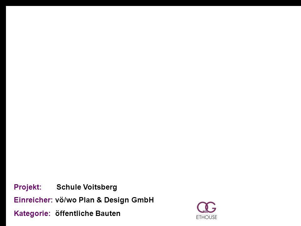 Projekt: Schule Voitsberg Einreicher: vö/wo Plan & Design GmbH Kategorie: öffentliche Bauten