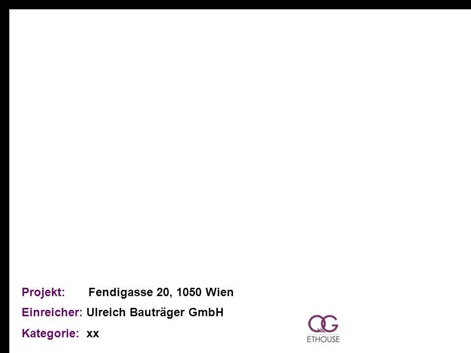 Projekt: Fendigasse 20, 1050 Wien Einreicher: Ulreich Bauträger GmbH Kategorie: xx