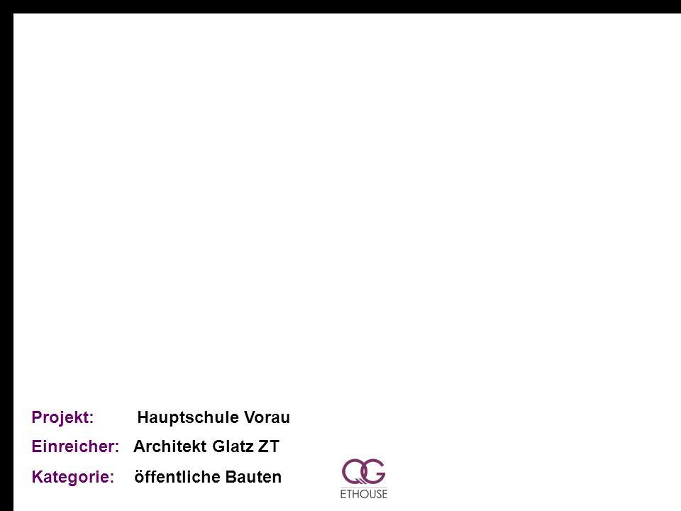 Projekt: Hauptschule Vorau Einreicher: Architekt Glatz ZT Kategorie: öffentliche Bauten