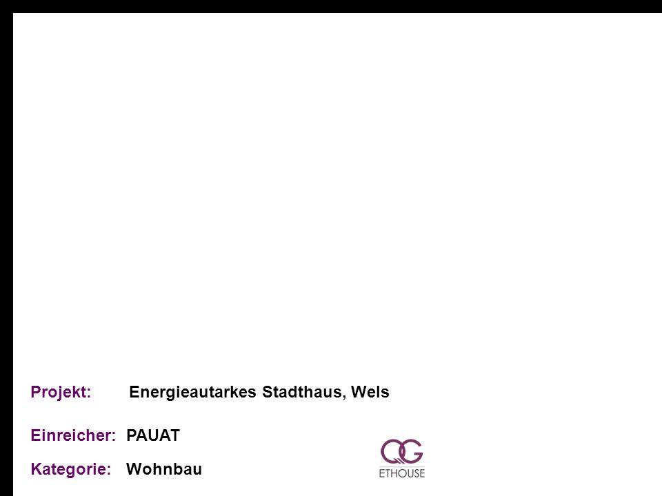 Projekt: Energieautarkes Stadthaus, Wels Einreicher: PAUAT Kategorie: Wohnbau