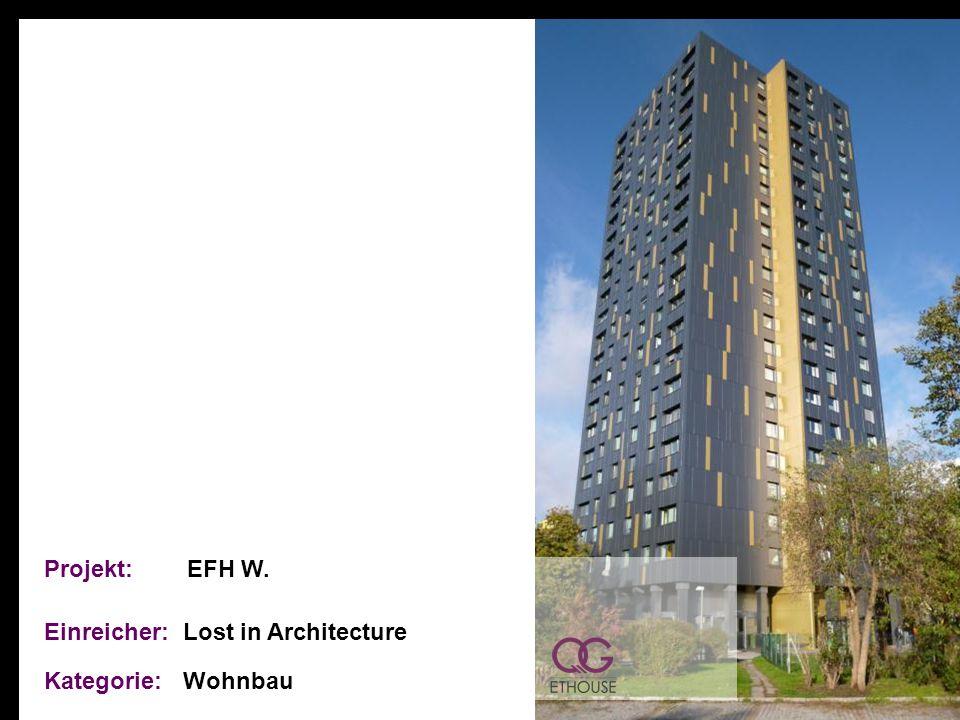 Projekt: EFH W. Einreicher: Lost in Architecture Kategorie: Wohnbau