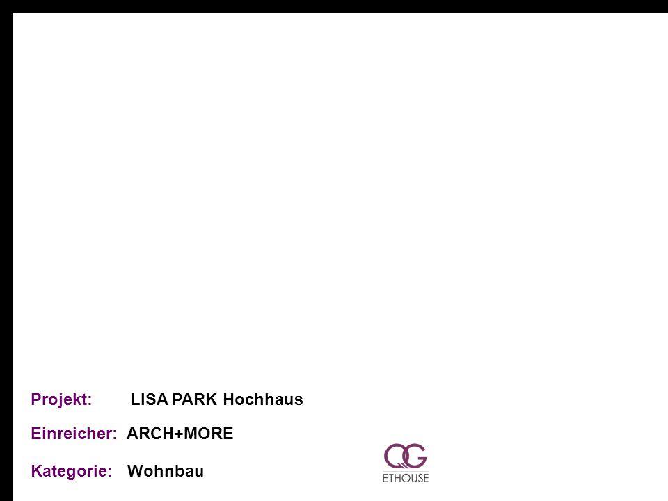 Projekt: LISA PARK Hochhaus Einreicher: ARCH+MORE Kategorie: Wohnbau