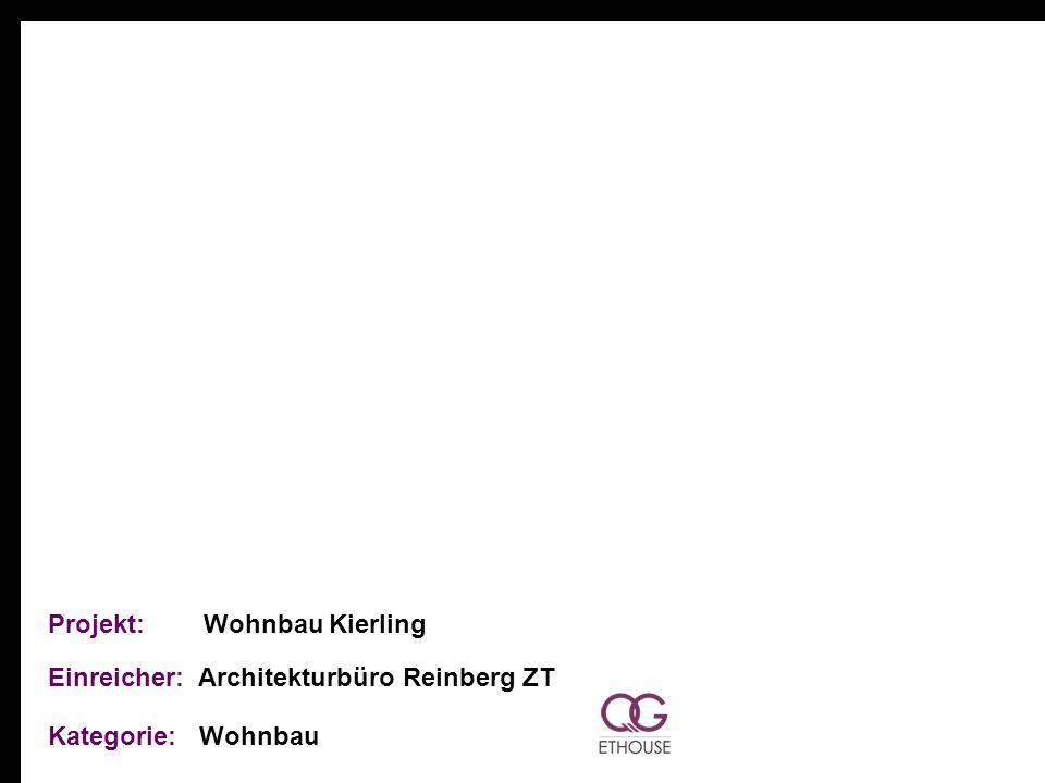 Projekt: Wohnbau Kierling Einreicher: Architekturbüro Reinberg ZT Kategorie: Wohnbau