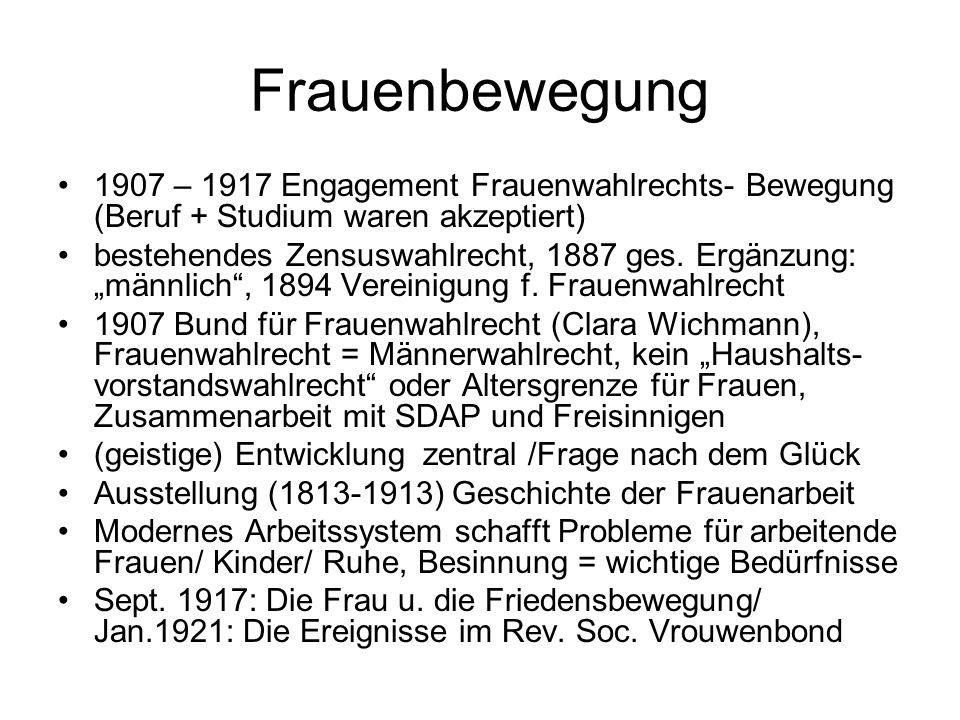 Frauenbewegung 1907 – 1917 Engagement Frauenwahlrechts- Bewegung (Beruf + Studium waren akzeptiert) bestehendes Zensuswahlrecht, 1887 ges. Ergänzung: