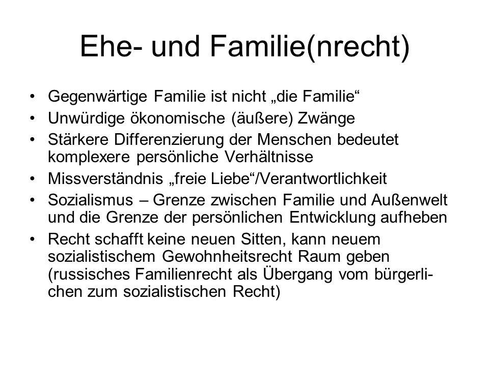 """Ehe- und Familie(nrecht) Gegenwärtige Familie ist nicht """"die Familie"""" Unwürdige ökonomische (äußere) Zwänge Stärkere Differenzierung der Menschen bede"""