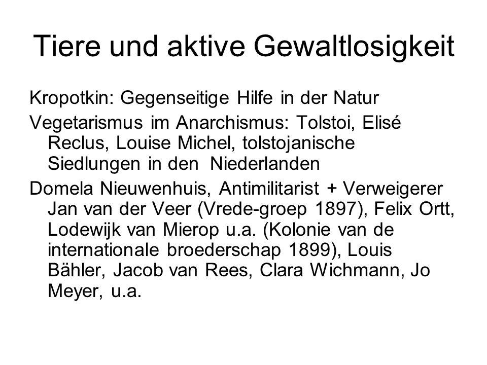 Tiere und aktive Gewaltlosigkeit Kropotkin: Gegenseitige Hilfe in der Natur Vegetarismus im Anarchismus: Tolstoi, Elisé Reclus, Louise Michel, tolstoj