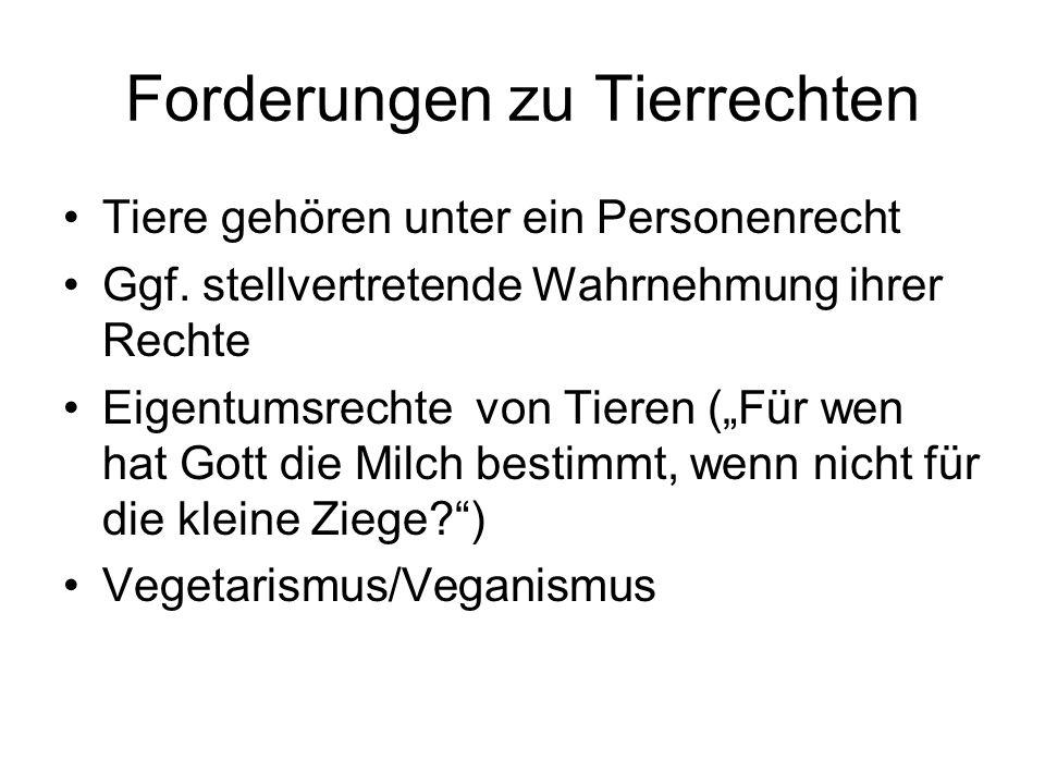 """Forderungen zu Tierrechten Tiere gehören unter ein Personenrecht Ggf. stellvertretende Wahrnehmung ihrer Rechte Eigentumsrechte von Tieren (""""Für wen h"""