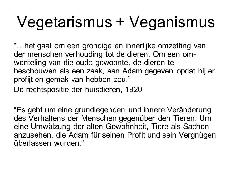 """Vegetarismus + Veganismus """"…het gaat om een grondige en innerlijke omzetting van der menschen verhouding tot de dieren. Om een om- wenteling van die o"""