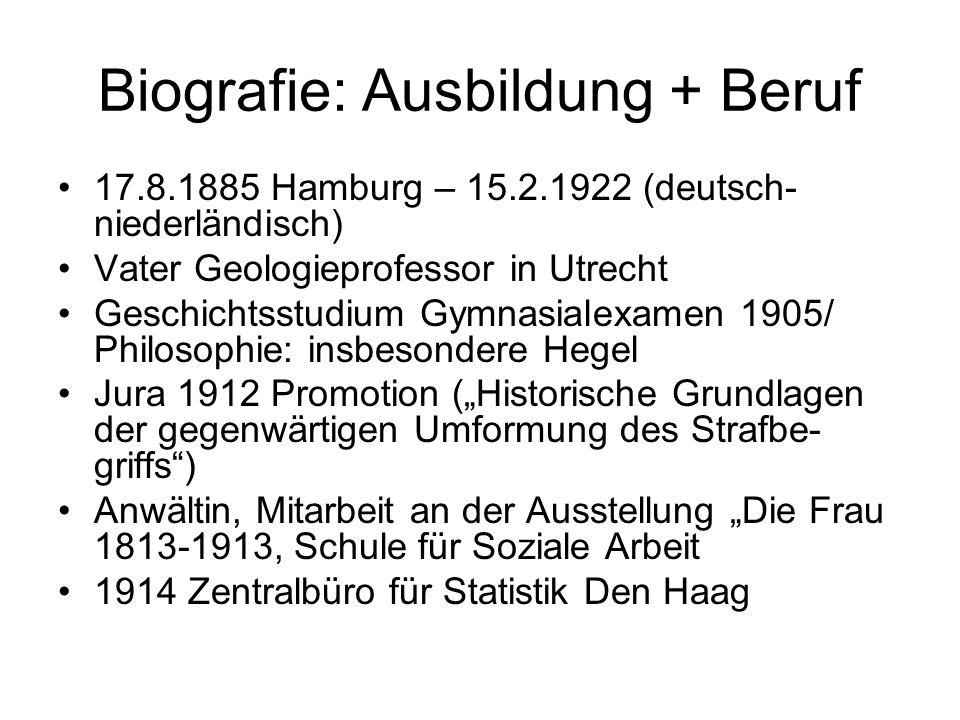 Biografie: Ausbildung + Beruf 17.8.1885 Hamburg – 15.2.1922 (deutsch- niederländisch) Vater Geologieprofessor in Utrecht Geschichtsstudium Gymnasialex