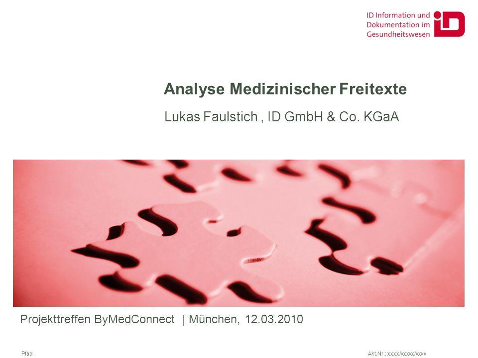 Fazit Freitextanalyse medizinischer Dokumente verspricht attraktive Anwendungen für Retrieval, Codierung, Plausibilisierung u.a.m.