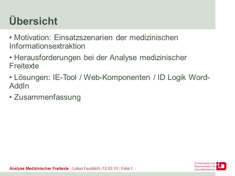 Einsatzszenarien der medizinischen Informationsextraktion Ziel: Inhaltliche Erschließung von medizinischen Dokumenten (z.B.