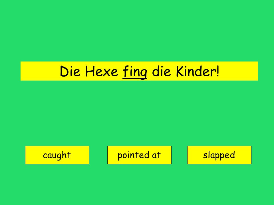 die Hexe = witch