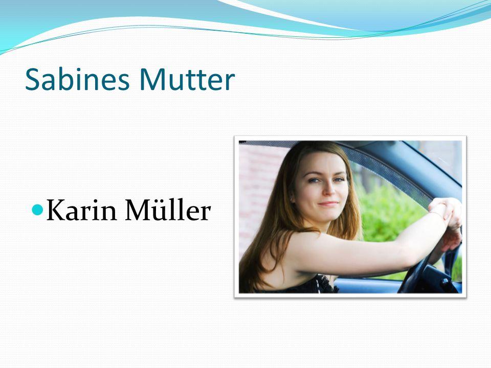 Sabines Mutter Karin Müller