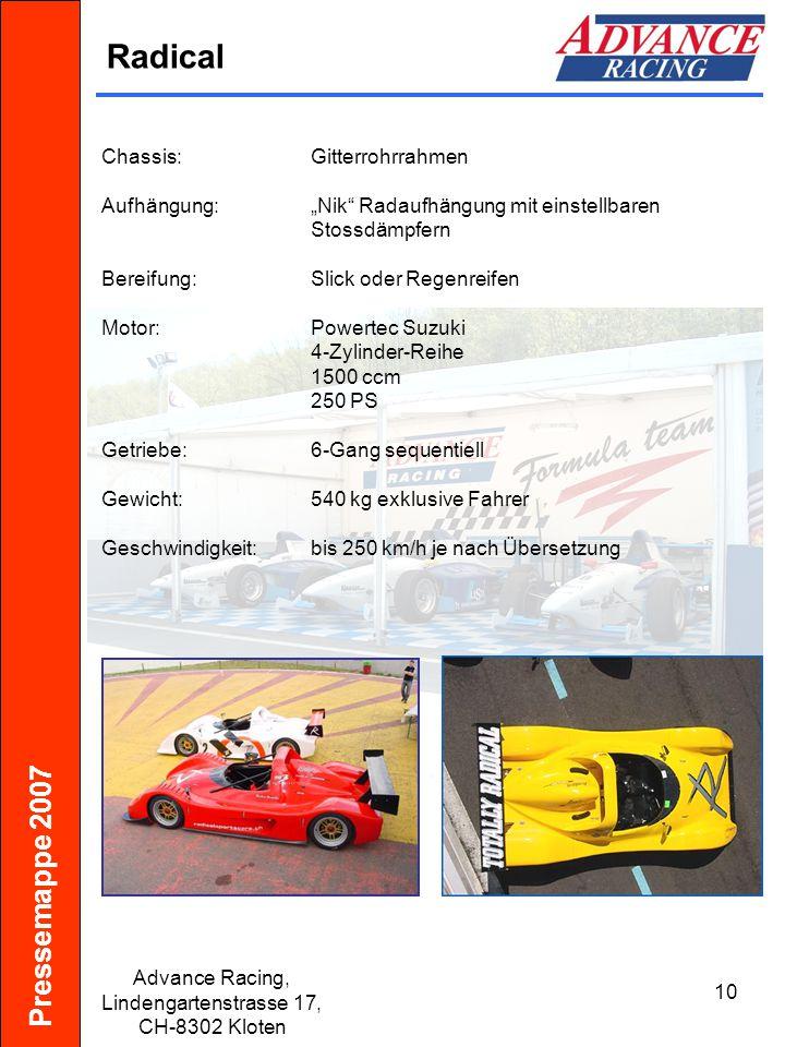 """Pressemappe 2007 Advance Racing, Lindengartenstrasse 17, CH-8302 Kloten 10 Radical Chassis:Gitterrohrrahmen Aufhängung:""""Nik"""" Radaufhängung mit einstel"""