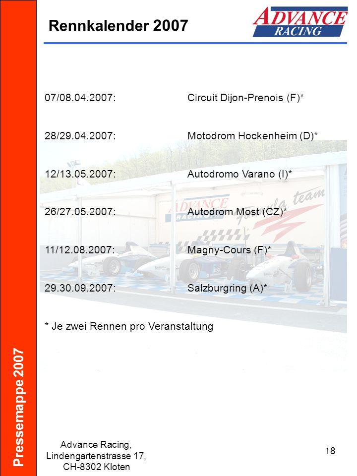Pressemappe 2007 Advance Racing, Lindengartenstrasse 17, CH-8302 Kloten 19 Kalender Driving School 26./27.
