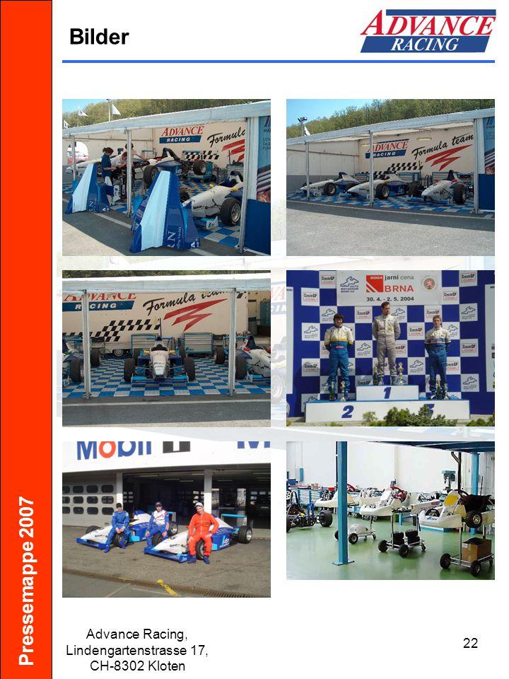 Pressemappe 2007 Advance Racing, Lindengartenstrasse 17, CH-8302 Kloten 22 Bilder