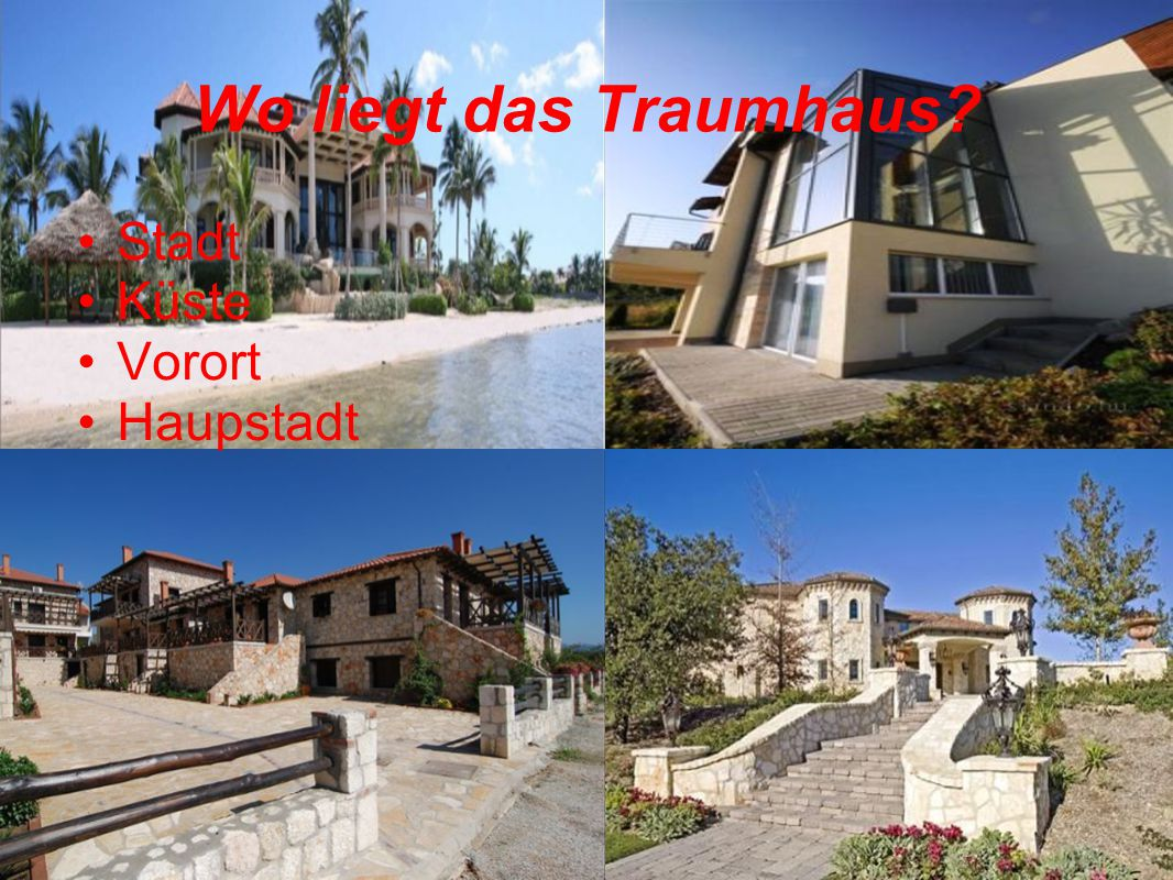 Wo liegt das Traumhaus? Stadt Küste Vorort Haupstadt