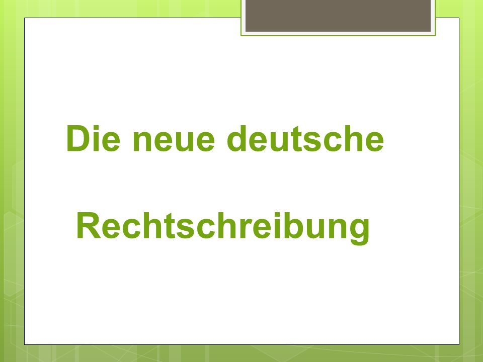 Die neue deutsche Rechtschreibung (Verbindlich ab 1.