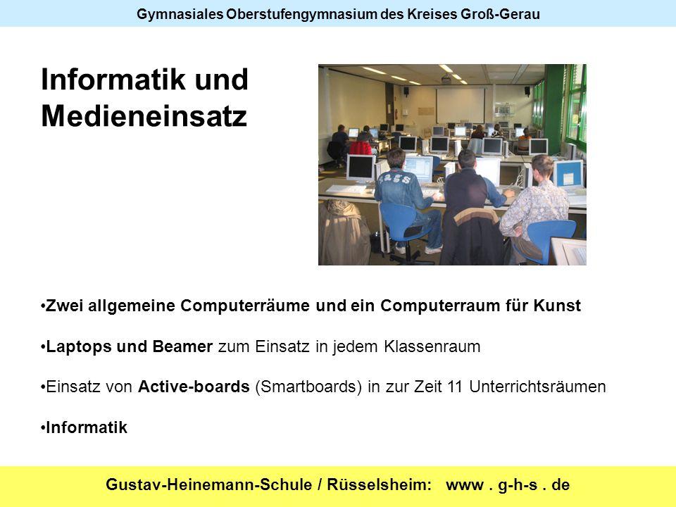 Gustav-Heinemann-Schule / Rüsselsheim: www. g-h-s. de Gymnasiales Oberstufengymnasium des Kreises Groß-Gerau Informatik und Medieneinsatz Zwei allgeme