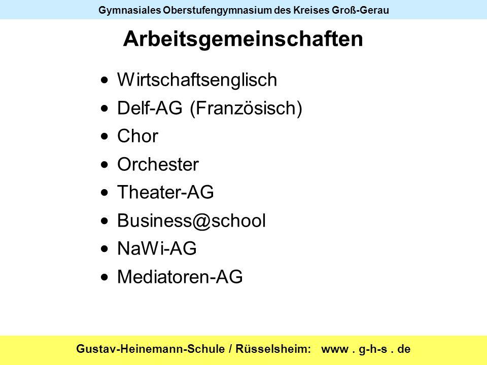 Gustav-Heinemann-Schule / Rüsselsheim: www. g-h-s. de Gymnasiales Oberstufengymnasium des Kreises Groß-Gerau Arbeitsgemeinschaften Wirtschaftsenglisch