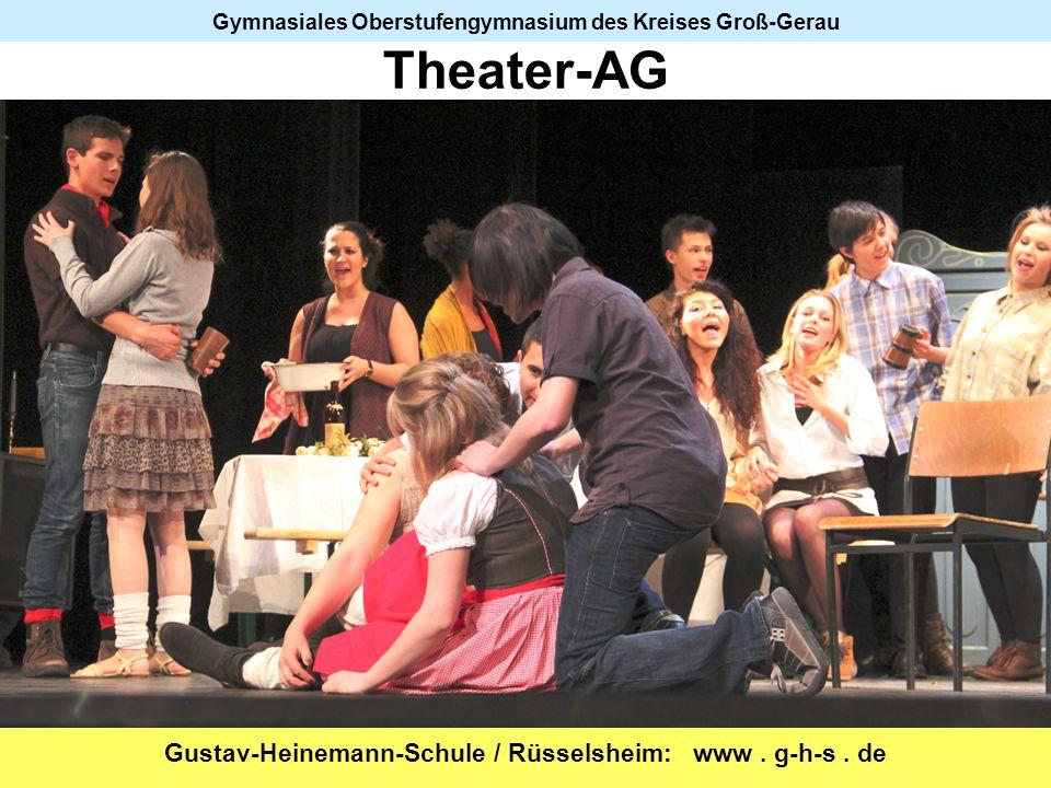 Gustav-Heinemann-Schule / Rüsselsheim: www. g-h-s. de Gymnasiales Oberstufengymnasium des Kreises Groß-Gerau Theater-AG