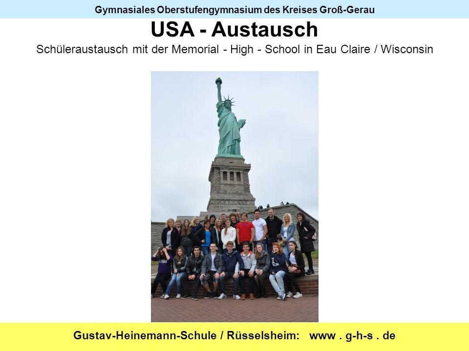 Gustav-Heinemann-Schule / Rüsselsheim: www. g-h-s. de Gymnasiales Oberstufengymnasium des Kreises Groß-Gerau USA - Austausch Schüleraustausch mit der