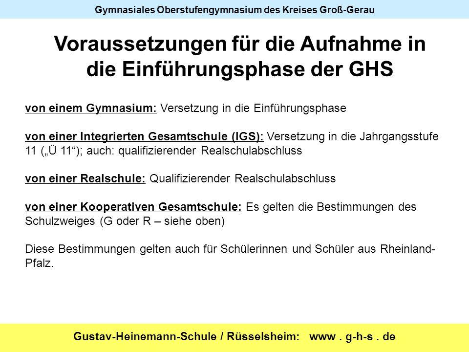 Gustav-Heinemann-Schule / Rüsselsheim: www. g-h-s. de Gymnasiales Oberstufengymnasium des Kreises Groß-Gerau von einem Gymnasium: Versetzung in die Ei