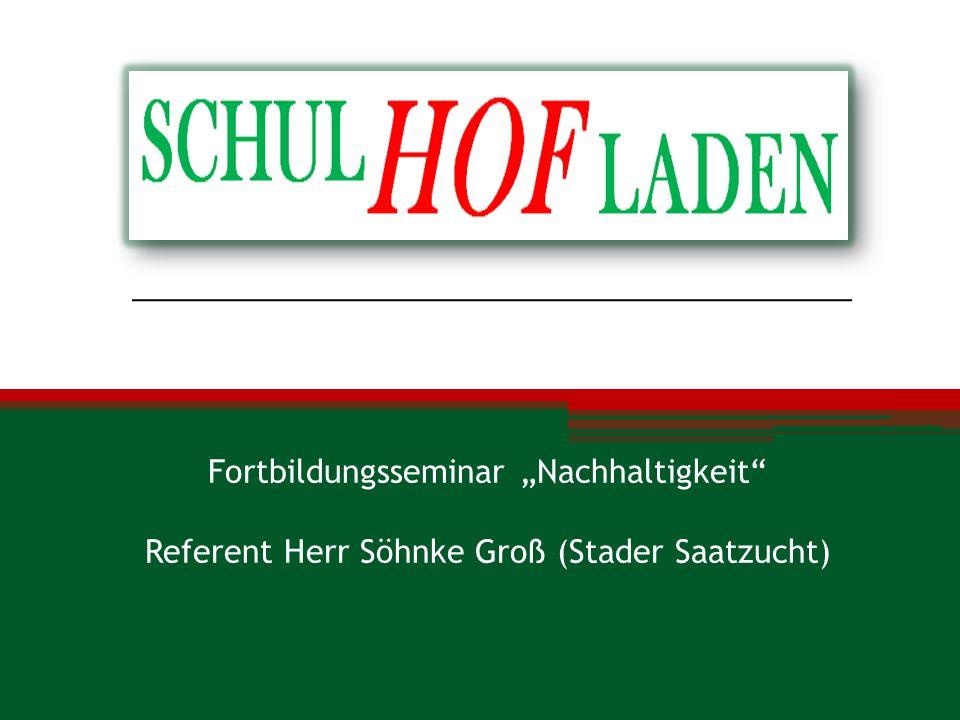 """Fortbildungsseminar """"Nachhaltigkeit Referent Herr Söhnke Groß (Stader Saatzucht)"""