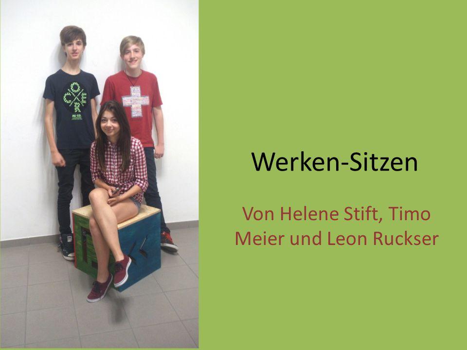 Werken-Sitzen Von Helene Stift, Timo Meier und Leon Ruckser