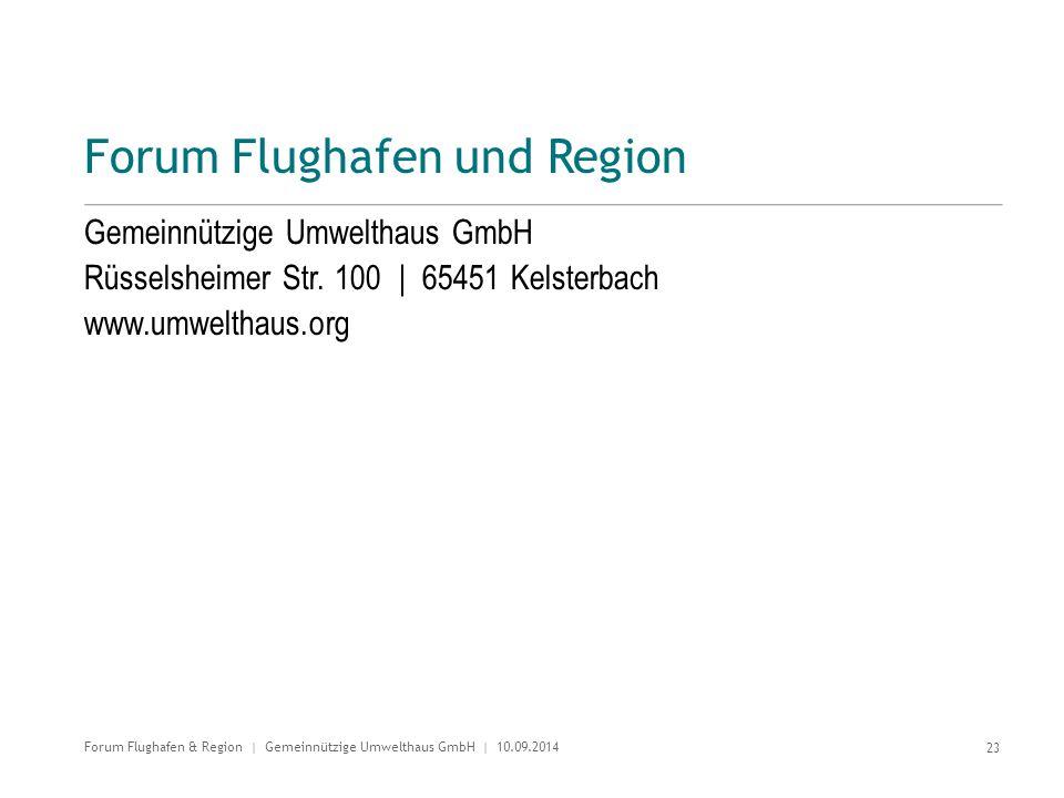 Forum Flughafen und Region Gemeinnützige Umwelthaus GmbH Rüsselsheimer Str. 100 | 65451 Kelsterbach www.umwelthaus.org 23 Forum Flughafen & Region | G