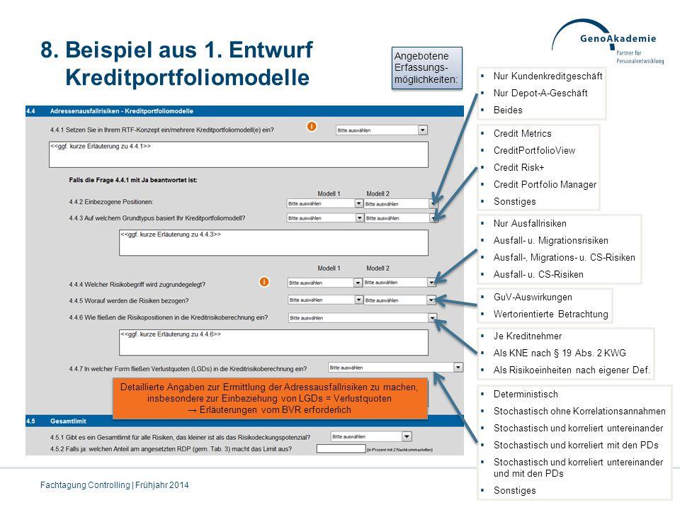 8. Beispiel aus 1. Entwurf Kreditportfoliomodelle Fachtagung Controlling | Frühjahr 201481  Nur Kundenkreditgeschäft  Nur Depot-A-Geschäft  Beides