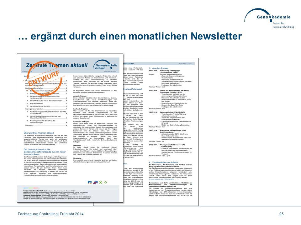 … ergänzt durch einen monatlichen Newsletter Fachtagung Controlling | Frühjahr 201495 ENTWURF